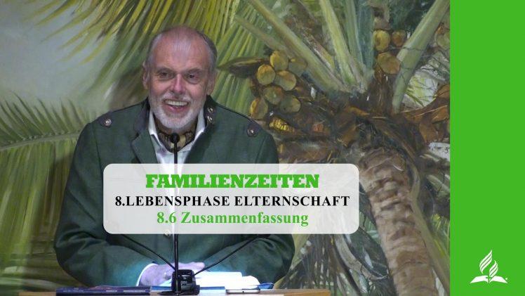 8.6 Zusammenfassung – LEBENSPHASE ELTERNSCHAFT | Pastor Mag. Kurt Piesslinger