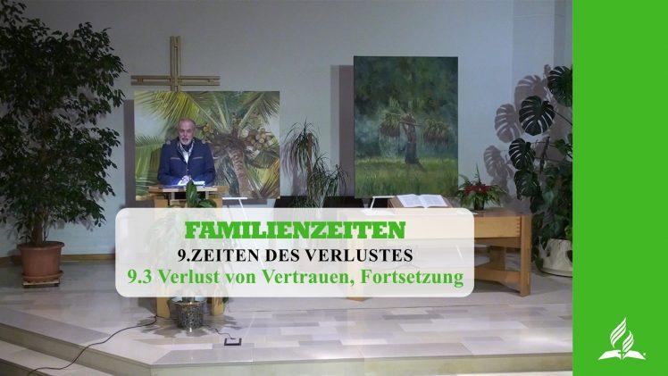 9.3 Verlust von Vertrauen, Fortsetzung – ZEITEN DES VERLUSTES   Pastor Mag. Kurt Piesslinger
