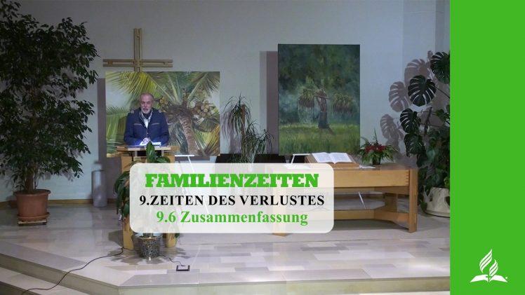 9.6 Zusammenfassung – ZEITEN DES VERLUSTES   Pastor Mag. Kurt Piesslinger