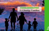 11.GLÄUBIGE FAMILIEN – FAMILIENZEITEN | Pastor Mag. Kurt Piesslinger