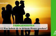 12.WAS HABEN SIE IN DEINEM HAUSE GESEHEN? – FAMILIENZEITEN | Pastor Mag. Kurt Piesslinger