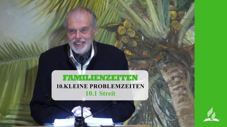 10.1 Streit – KLEINE PROBLEMZEITEN | Pastor Mag. Kurt Piesslinger