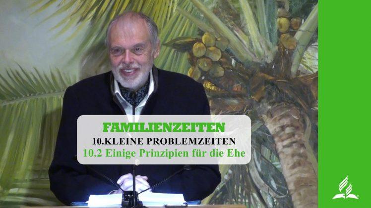 10.2 Einige Prinzipien für die Ehe – KLEINE PROBLEMZEITEN | Pastor Mag. Kurt Piesslinger