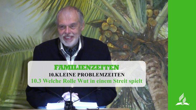 10.3 Welche Rolle Wut in einem Streit spielt – KLEINE PROBLEMZEITEN | Pastor Mag. Kurt Piesslinger
