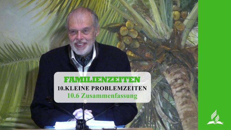 10.6 Zusammenfassung – KLEINE PROBLEMZEITEN | Pastor Mag. Kurt Piesslinger