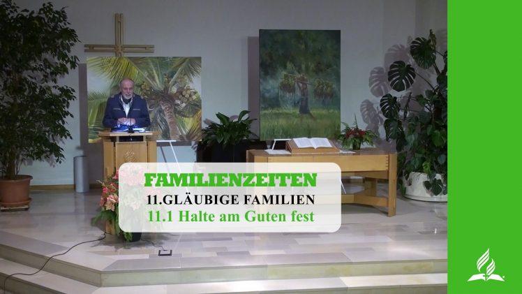 11.1 Halte am Guten fest – GLÄUBIGE FAMILIEN | Pastor Mag. Kurt Piesslinger