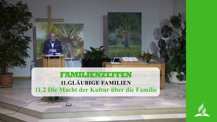 11.2 Die Macht der Kultur über die Familie – GLÄUBIGE FAMILIEN | Pastor Mag. Kurt Piesslinger
