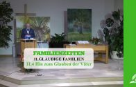 11.4 Hin zum Glauben der Väter – GLÄUBIGE FAMILIEN | Pastor Mag. Kurt Piesslinger