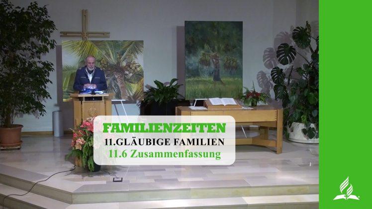 11.6 Zusammenfassung – GLÄUBIGE FAMILIEN | Pastor Mag. Kurt Piesslinger