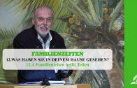 12.4 Familienleben heißt Teilen – WAS HABEN SIE IN DEINEM HAUSE GESEHEN? | Pastor Mag. Kurt Piesslinger