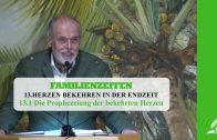 13.1 Die Prophezeiung der bekehrten Herzen – HERZEN BEKEHREN IN DER ENDZEIT | Pastor Mag. Kurt Piesslinger