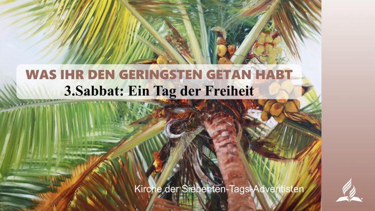 3.SABBAT: EIN TAG DER FREIHEIT – WAS IHR DEN GERINGSTEN GETAN HABT | Pastor Mag. Kurt Piesslinger
