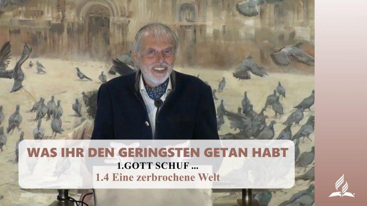 1.4 Eine zerbrochene Welt – GOTT SCHUF …  | Pastor Mag. Kurt Piesslinger