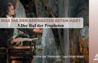 5.DER RUF DER PROPHETEN – WAS IHR DEN GERINGSTEN GETAN HABT | Pastor Mag. Kurt Piesslinger