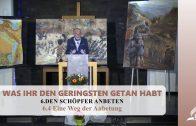 6.4 Eine Weg der Anbetung – DEN SCHÖPFER ANBETEN | Pastor Mag. Kurt Piesslinger
