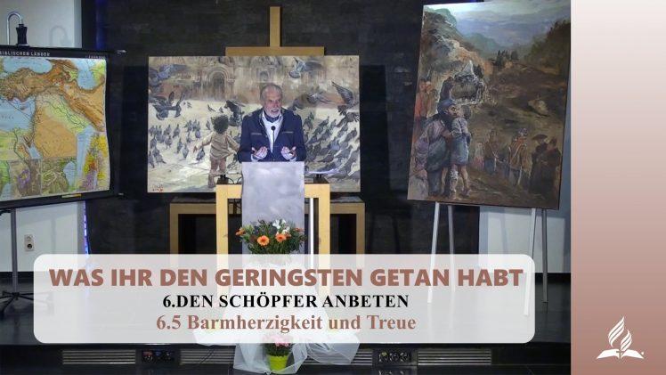 6.5 Barmherzigkeit und Treue – DEN SCHÖPFER ANBETEN | Pastor Mag. Kurt Piesslinger