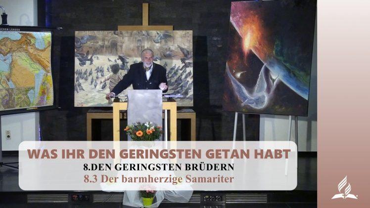 8.3 Der barmherzige Samariter – DEN GERINGSTEN BRÜDERN | Pastor Mag. Kurt Piesslinger