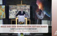 8.4 Der reiche Mann und Lazarus – DEN GERINGSTEN BRÜDERN | Pastor Mag. Kurt Piesslinger