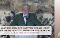 9.1 Eine neue Art Gemeinschaft – DIENEN IN DER NEUTESTAMENTLICHEN GEMEINDE | Pastor Mag. Kurt Piesslinger