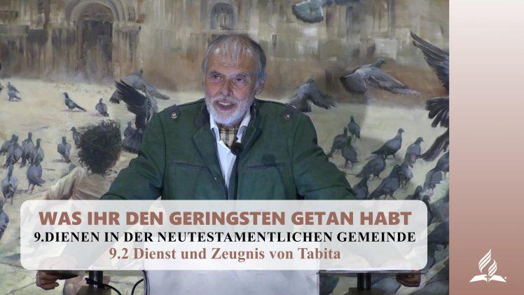 9.2 Dienst und Zeugnis von Tabita – DIENEN IN DER NEUTESTAMENTLICHEN GEMEINDE   Pastor Mag. Kurt Piesslinger