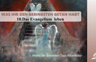 10.DAS EVANGELIUM LEBEN – WAS IHR DEN GERINGSTEN GETAN HABT | Pastor Mag. Kurt Piesslinger
