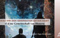 13.EINE GEMEINSCHAFT VON DIENERN – WAS IHR DEN GERINGSTEN GETAN HABT | Pastor Mag. Kurt Piesslinger