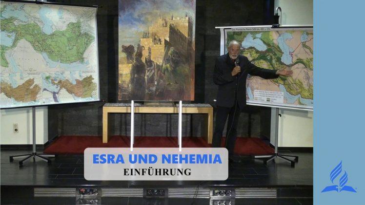 Einführung – ESRA UND NEHEMIA   Pastor Mag. Kurt Piesslinger