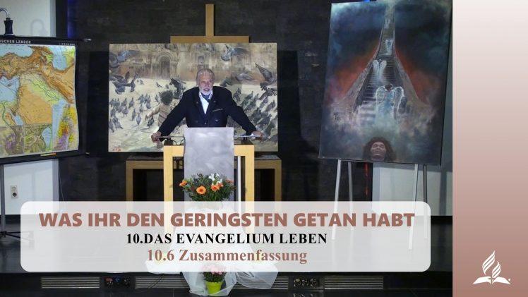 10.6 Zusammenfassung – DAS EVANGELIUM LEBEN   Pastor Mag. Kurt Piesslinger