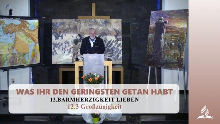 12.3 Großzügigkeit – BARMHERZIGKEIT LIEBEN | Pastor Mag. Kurt Piesslinger