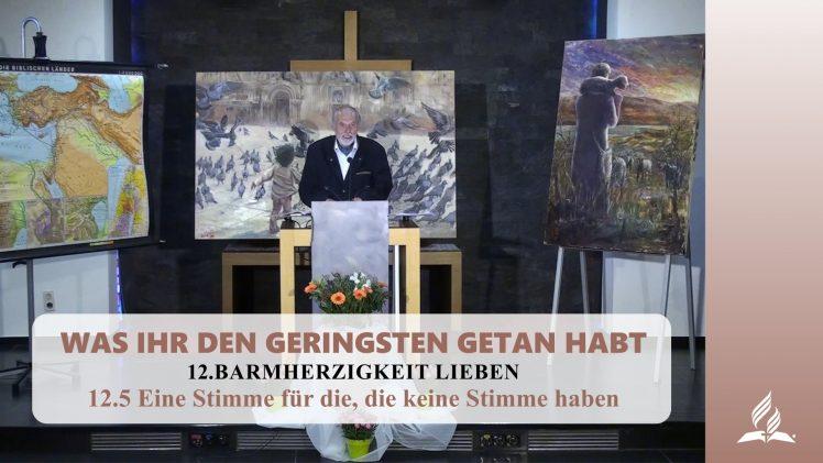 12.5 Eine Stimme für die, die keine Stimme haben – BARMHERZIGKEIT LIEBEN | Pastor Mag. Kurt Piesslinger