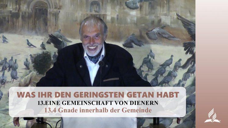 13.4 Gnade innerhalb der Gemeinde – EINE GEMEINSCHAFT VON DIENERN | Pastor Mag. Kurt Piesslinger