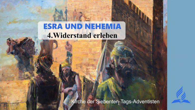 4.WIDERSTAND ERLEBEN – ESRA UND NEHEMIA   Pastor Mag. Kurt Piesslinger