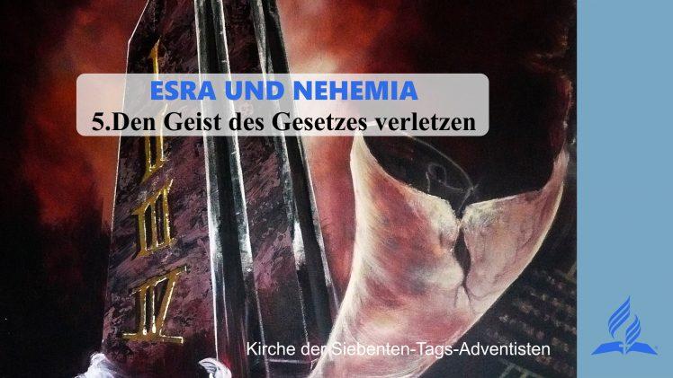 5.DEN GEIST DES GESETZES VERLETZEN – ESRA UND NEHEMIA | Pastor Mag. Kurt Piesslinger