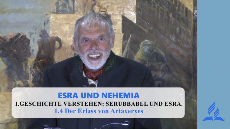1.4 Der Erlass von Artaxerxes – GESCHICHTE VERSTEHEN: SERUBBABEL UND ESRA   Pastor Mag. Kurt Piesslinger