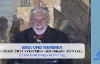 1.5 Die Bedeutung von Bildung – GESCHICHTE VERSTEHEN: SERUBBABEL UND ESRA | Pastor Mag. Kurt Piesslinger