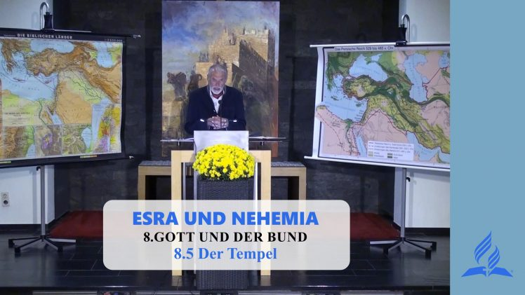 8.5 Der Tempel – GOTT UND DER BUND | Pastor Mag. Kurt Piesslinger
