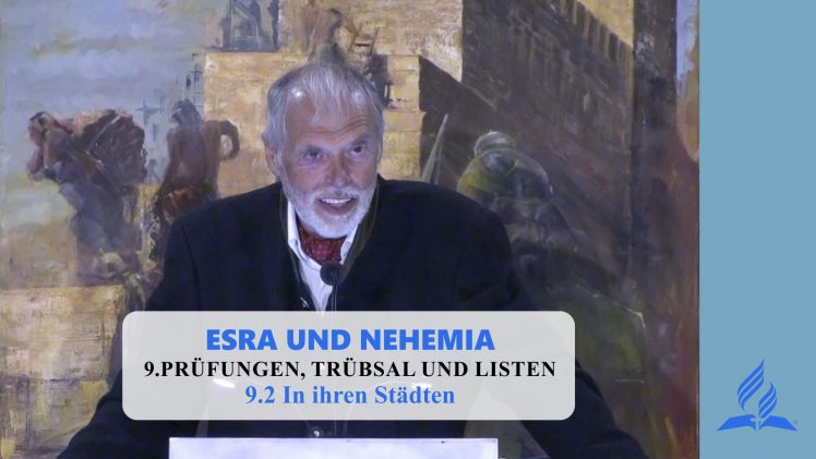 9.2 In ihren Städten – PRÜFUNGEN, TRÜBSAL UND LISTEN   Pastor Mag. Kurt Piesslinger