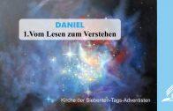 1.VOM LESEN ZUM VERSTEHEN – DANIEL | Pastor Mag. Kurt Piesslinger