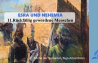 11.RÜCKFÄLLIG GEWORDENE MENSCHEN – ESRA UND NEHEMIA | Pastor Mag. Kurt Piesslinger