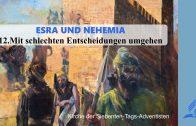 12.MIT SCHLECHTEN ENTSCHEIDUNGEN UMGEHEN – ESRA UND NEHEMIA   Pastor Mag. Kurt Piesslinger