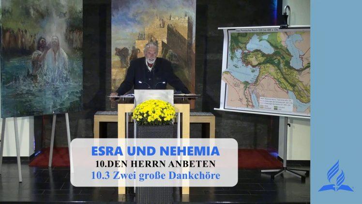 10.3 Zwei große Dankchöre – DEN HERRN ANBETEN | Pastor Mag. Kurt Piesslinger