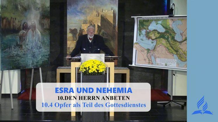 10.4 Opfer als Teil des Gottesdienstes – DEN HERRN ANBETEN | Pastor Mag. Kurt Piesslinger