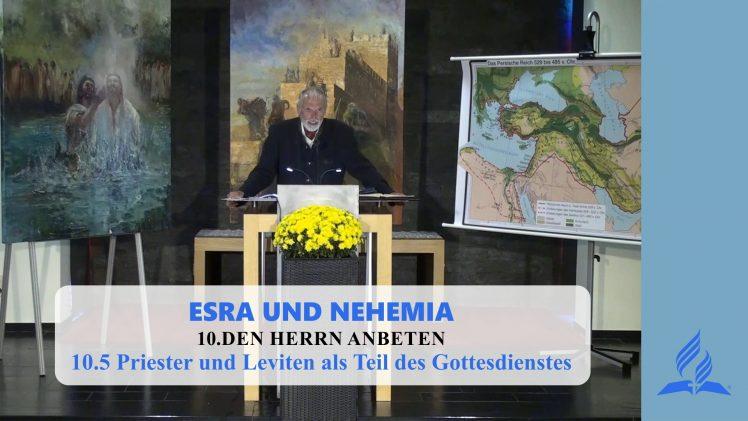 10.5 Priester und Leviten als Teil des Gottesdienstes – DEN HERRN ANBETEN | Pastor Mag. Kurt Piesslinger