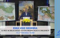 12.2 Nehemias Tadel – MIT SCHLECHTEN ENTSCHEIDUNGEN UMGEHEN | Pastor Mag. Kurt Piesslinger