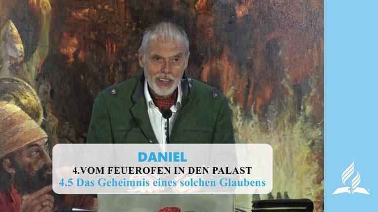 4.5 Das Geheimnis eines solchen Glaubens – VOM FEUEROFEN IN DEN PALAST | Pastor Mag. Kurt Piesslinger