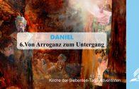 6.VON ARROGANZ ZUM UNTERGANG – DANIEL | Pastor Mag. Kurt Piesslinger