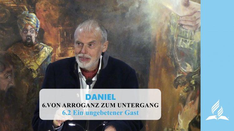 6.2 Ein ungebetener Gast – VON ARROGANZ ZUM UNTERGANG | Pastor Mag. Kurt Piesslinger