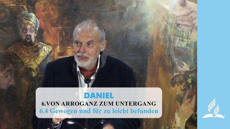 6.4 Gewogen und für zu leicht befunden – VON ARROGANZ ZUM UNTERGANG | Pastor Mag. Kurt Piesslinger