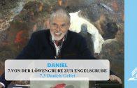 7.3 Daniels Gebet – VON DER LÖWENGRUBE ZUR ENGELSGRUBE   Pastor Mag. Kurt Piesslinger