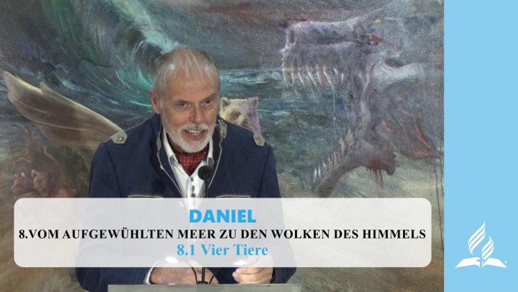8.1 Vier Tiere – VOM AUFGEWÜHLTEN MEER ZU DEN WOLKEN DES HIMMELS   Pastor Mag. Kurt Piesslinger